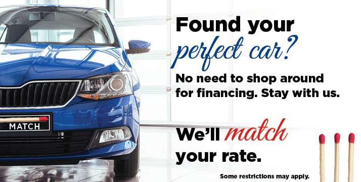 Found your perfect car?  No need to shop around for financing.  Stay with us.  We'll match your rate.
